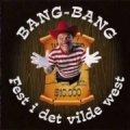 bang-bang - fest i det vilde vest - cd