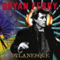 bryan ferry - dylanesque - cd