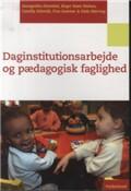 daginstitutionsarbejde og pædagogisk faglighed - bog