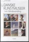 danske kunstmuseer i en håndevending - bog