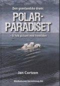 den grønlandske drøm: polarparadiset - bog