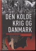 den kolde krig og danmark - bog