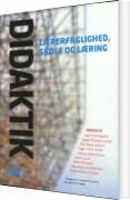 didaktik - lærerfaglighed, skole og læring - bog