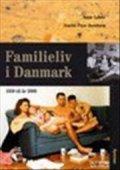 familieliv i danmark, 1550 til år 2000 - bog