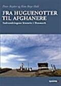 fra huguenotter til afghanere - bog