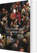 fra modernitet til pluralisme - bog