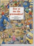 hvor er den lille gravemaskine? - bog