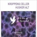 cd: kroppensceller husker alt - Lydbog