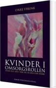 Lykke Strunk - Kvinder I Omsorgsrollen - Bog