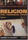 religion: teori, fænomenologi, metode - bog