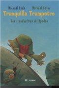 tranquilla trampetro, den standhaftige skildpadde - bog