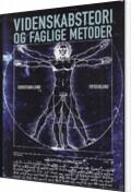videnskabsteori og faglige metoder - bog