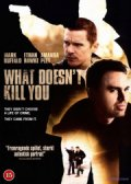 what doesn't kill you - DVD