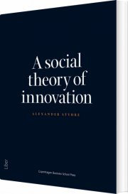 a social theory of innovation - bog