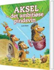 aksel - det ambitiøse pindsvin - bog