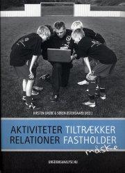 aktiviteter tiltrækker, relationer fastholder - måske - bog