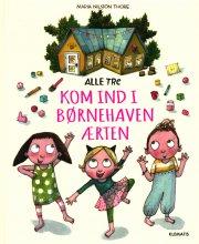 alle tre - kom ind i børnehaven ærten - bog