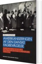 amerikaniseringen af den danske fagbevægelse - bog