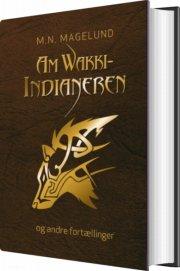 amwakki-indianeren og andre fortællinger - bog