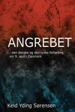 angrebet - den danske og den tyske fortælling om 9. april 1940 i danmark - bog