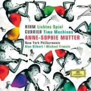 anne-sophie mutter - rihm: lichtes spiel/currier: time machines - cd