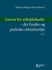 ansvar for arbejdsskader - det fysiske og psykiske arbejdsmiljø - bog