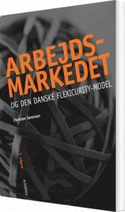 arbejdsmarkedet og den danske flexicurity-model - bog