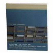 arkitektur og plan i den danske velfærdsby 1950-1990 - bog