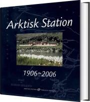 arktisk station 1906-2006 - bog
