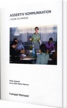 assertiv kommunikation i teori og praksis - bog