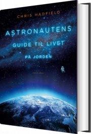 astronautens guide til livet på jorden - bog