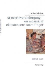 at overleve undergang ? en mosaik af eksistensens stemninger - bog