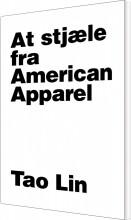 at stjæle fra american apparel - bog