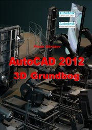 autocad 2012 - 3d grundbog - bog