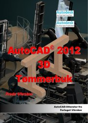 autocad 2012 3d øvelser til maskintegning - bog