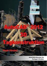 autocad 2012 3d tagkonstruktion - bog