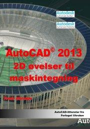 autocad 2013 2d øvelser til maskintegning - bog