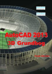 autocad 2013 - 3d grundbog - bog