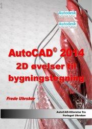 autocad 2014 2d øvelser til bygningstegning - bog