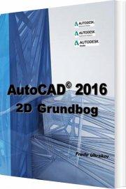 autocad 2016 - 2d grundbog - bog