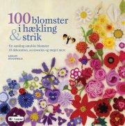 100 blomster i hækling og strik - bog