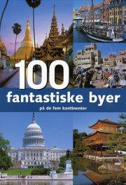 100 fantastiske byer på de fem kontinenter - bog