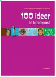 100 ideer til billedkunst - bog