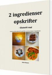 2 ingredienser opskrifter - glutenfri mad - bog