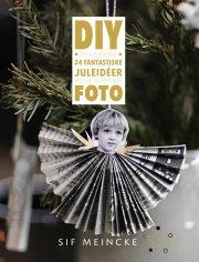 diy ? 24 fantastiske juleidéer med dine egne personlige foto - bog