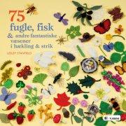 75 fugle, fisk & andre fantastiske væsener i hækling og strik - bog