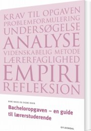 bacheloropgaven - en guide til lærerstuderende - bog
