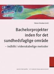 bachelorprojekter inden for det sundhedsfaglige område - bog