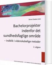 bachelorprojekter indenfor det sundhedsfaglige område - bog