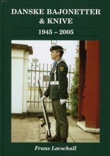 bajonetter, dolke & knive i den danske hær og hjemmeværnet 1945-2005 - bog